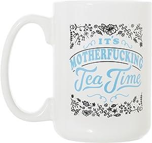 It's Motherfucking Tea Time 15 oz Deluxe Large Double-Sided Mug