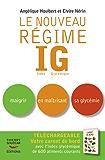 Le Nouveau régime IG: Maigrir en maîtrisant sa glycémie