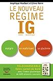 Le Nouveau régime IG: Maigrir en maîtrisant sa glycémie (IND.GLY.) (French Edition)