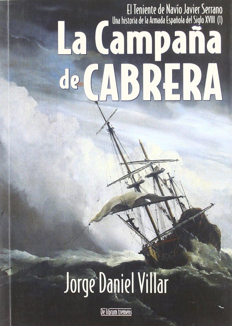 La campaña de Cabrera: Una historia de la Armada Española I