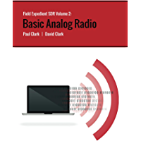 Field Expedient SDR: Basic Analog Radio (English Edition)