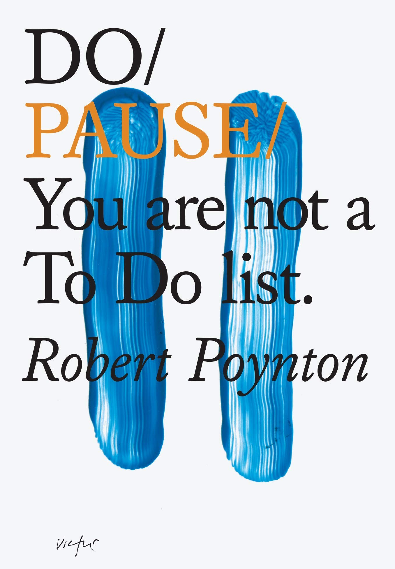 Do Pause  You Are Not A To Do List