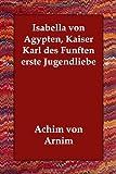 Isabella Von Gypten Kaiser Karl des Fün, Achim von Arnim, 1406832111
