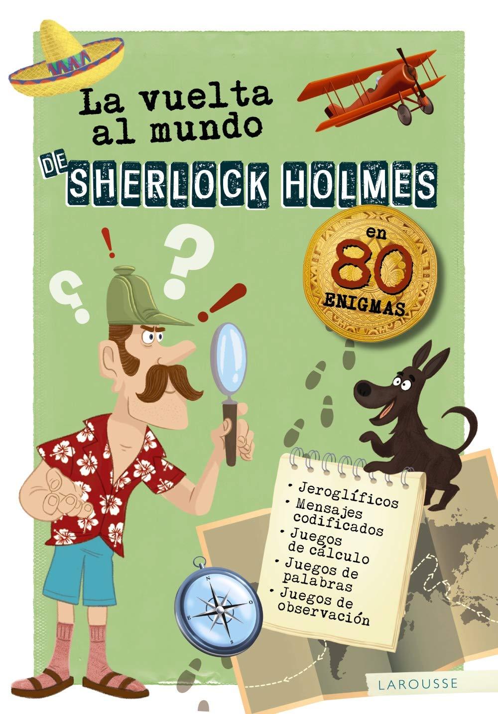 La vuelta al mundo de Sherlock Holmes LAROUSSE - Infantil ...