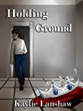 Double-Edged War: Holding Ground (Bound in Blood and Shadows: Ruins of War Book 1)
