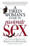 A Tired Woman's Guide to Passionate Sex: Reclaim