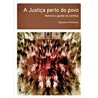 A Justiça Perto do Povo: Reforma e Gestão de Conflitos
