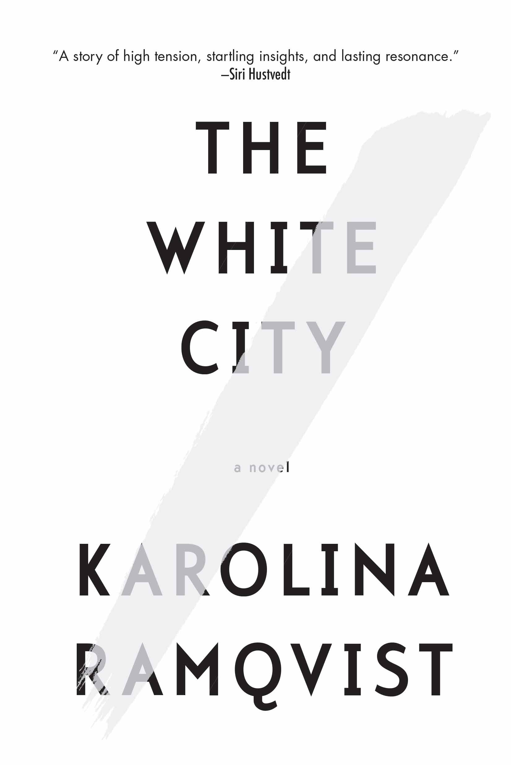 Amazon.com: The White City: A Novel (9780802125958): Karolina Ramqvist,  Saskia Vogel: Books