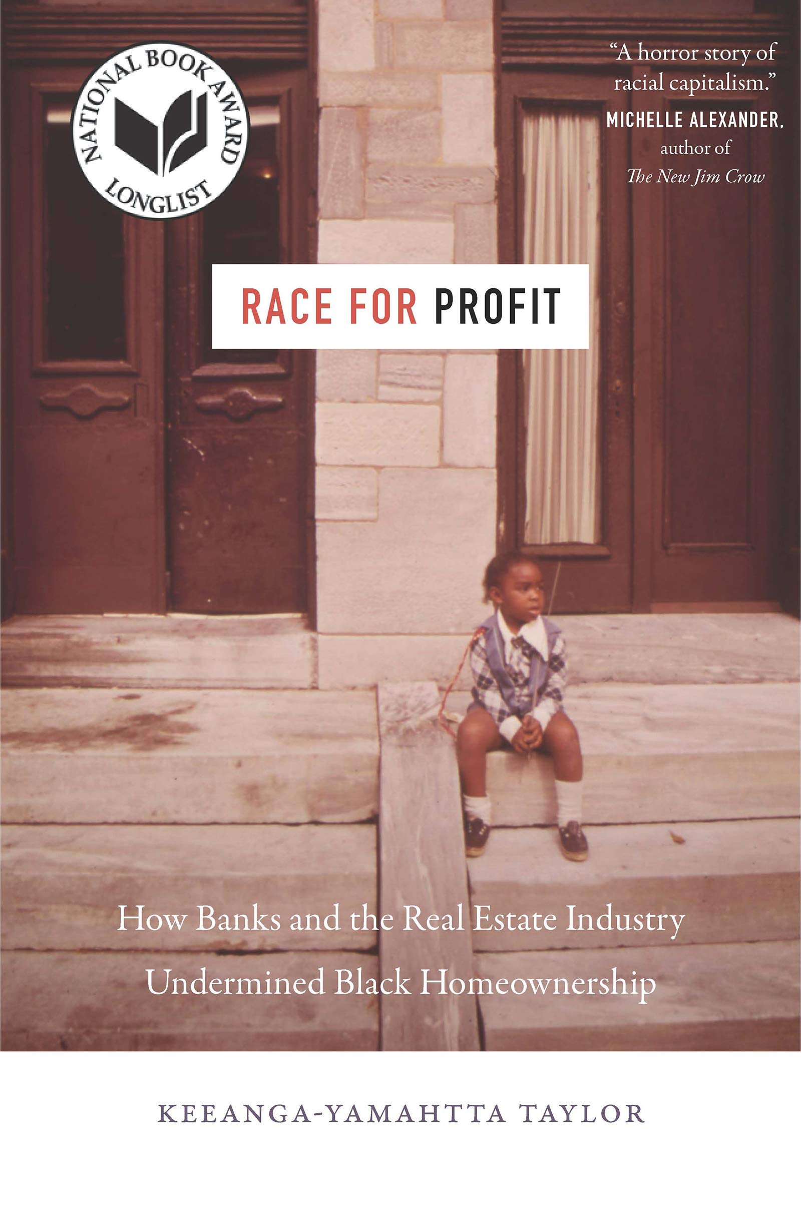 Race for Profit: How Banks and the Real Estate Industry Undermined Black Homeownership (Justice, Power, and Politics) by The University of North Carolina Press