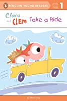 Clara And Clem Take A Ride (Penguin Young