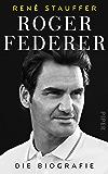 Roger Federer: Die Biografie (German Edition)