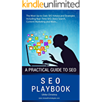 The SEO Playbook: The Most Up-to-Date SEO Advice and Strategies Including Real -Time SEO, Voice Search, Content Marketing and More (English Edition)
