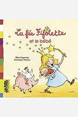 La Fée Fifolette et le bébé (Les Belles Histoires des petits) (French Edition) Kindle Edition