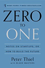 Zero to One: Notes on Startups, or How to Build the Future Hardcover
