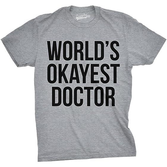 Amazon.com: Crazy Dog Tshirts World's Okayest Doctor T Shirt Funny ...