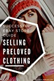 Guide Selling Preloved Clothing On Ebay AU: A Guide