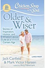 Chicken Soup for the Soul: Older & Wiser: Stories of Inspiration, Humor, and Wisdom about Life at a Certain Age Paperback