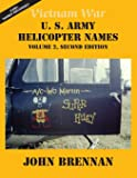 Vietnam War U.S. Army Helicopter Names: Volume 2, Second Edition