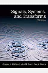Signals, Systems, & Transforms Kindle Edition