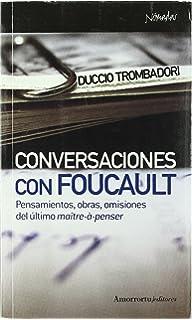 Conversaciones con Foucault: Pensamientos, obras, omisiones del último maître-à-penser