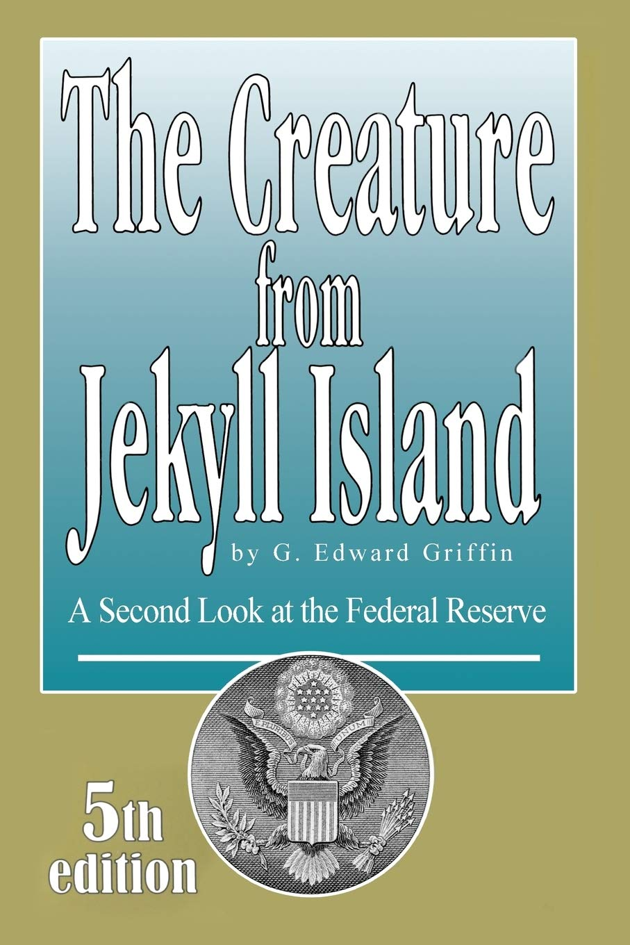 The Creature from Jekyll Island: A Second Look at the