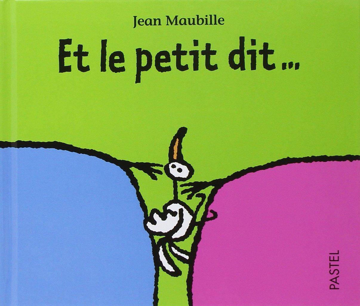 Amazon.fr - Et le petit dit... - Maubille, Jean - Livres