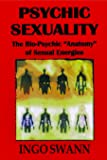 "Psychic sexuality: The bio-psychic ""anatomy"" of sexual energies"