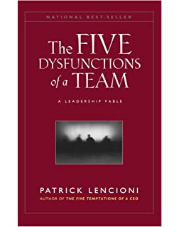 the five dysfunctions of a team a leadership fable patrick