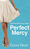 Perfect Mercy (The Beautiful Lives Series Book 1)