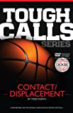 Basketball Tough Calls Series: Contact / Displacement- includes DVD
