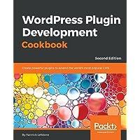 WordPress Plugin Development Cookbook: Create powerful plugins to extend the world's most popular CMS, 2nd Edition