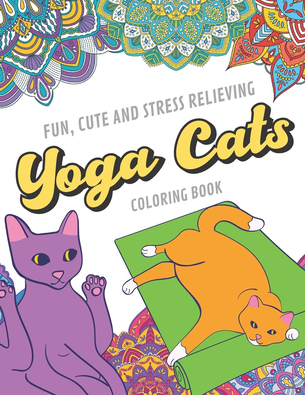 Amazon Com Fun Cute And Stress Relieving Yoga Cats Coloring Book