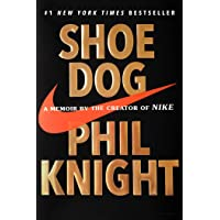 Shoe Dog: A Memoir by the Creator of Nike