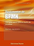 Fundamentos de BPMN: Una guía básica para el diseño de procesos (Colección Conceptos nº 1)