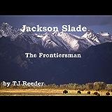 Jackson Slade, Frontiersman, by TJ Reeder