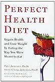 Perfect Health Diet: Regain Health and Lose