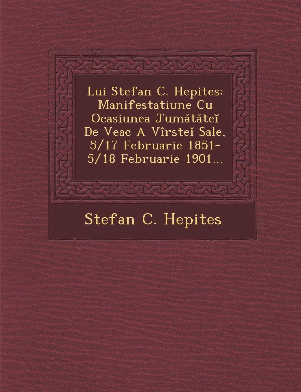 9496da19e8d ... Cu Ocasiunea Jumǎtǎteĭ De Veac A Vîrsteǐ Sale, 5/17 Februarie 1851-5/18  Februarie 1901... (Romanian Edition) (Romanian) Paperback – October 26, 2012