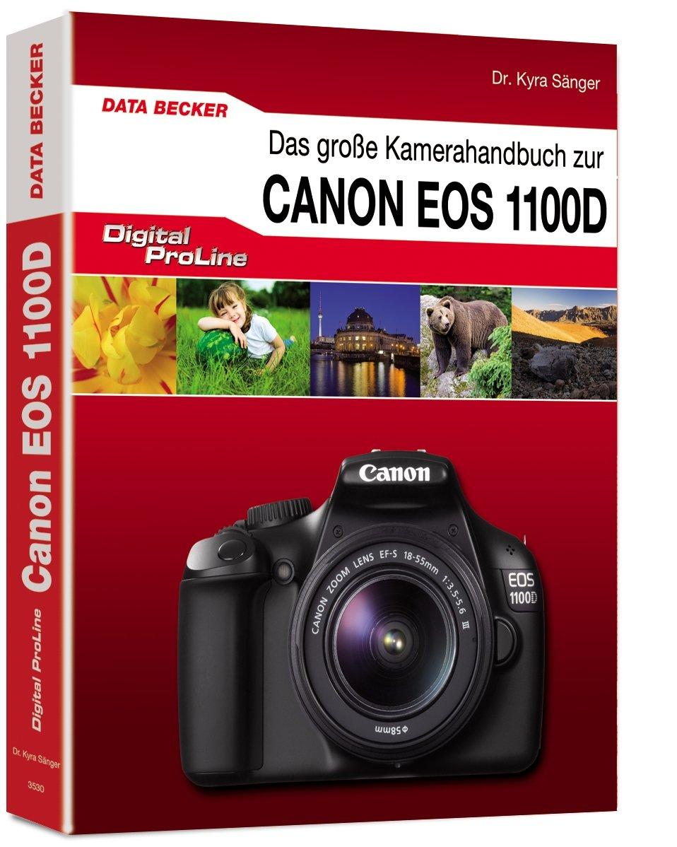 Digital ProLine: Das große Kamerahandbuch zur Canon EOS 1100D