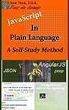 JavaScript in Plain Language - A Self-Study Method: JSON and AngularJS Prep (English Edition)