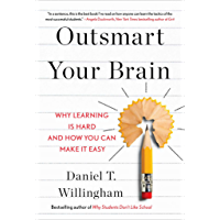 Outsmart Your Brain: Why Learning is Hard and How You Can Make It Easy (English Edition)