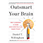 Outsmart Your Brain: Why Learning is Hard and How You Can Make It Easy