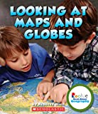 Looking at Maps and Globes (Rookie Read-About Geography (Library))
