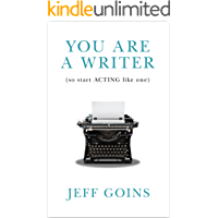 You Are a Writer (So Start Acting Like One) (English Edition)