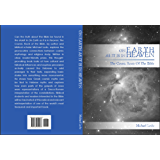 ON EARTH AS IT IS IN HEAVEN,  The Cosmic Roots of the Bible (English Edition)
