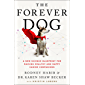 The Forever Dog: The New York Times and Sunday Times Bestselling Dog Care Guide: A New Science Blueprint for Raising…