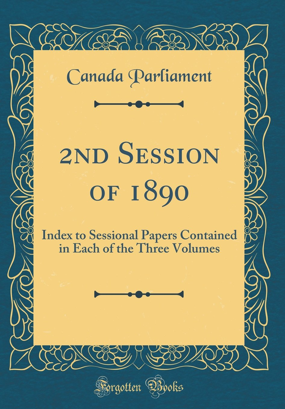 Download 2nd Session of 1890: Index to Sessional Papers Contained in Each of the Three Volumes (Classic Reprint) pdf
