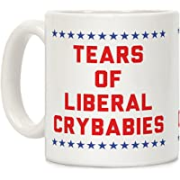 Tears of Liberal Crybabies White 11 Ounce Ceramic Coffee Mug by LookHUMAN