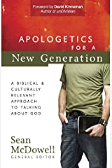 Apologetics for a New Generation: A Biblical and Culturally Relevant Approach to Talking About God (ConversantLife.com®) Kindle Edition