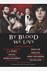 By Blood We Live Kindle Edition
