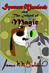 Spencer Murdoch and the Island of Magic (Volume 2) Paperback
